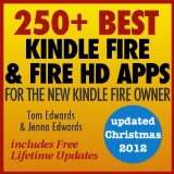 250+ Best Kindle Fire HD Apps for the New Kindle Fire Owner (Over 200 Free Apps Reviewed) [Kindle Edition]
