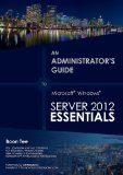 An Administrator's Guide to Windows Server 2012 Essentials [Kindle Edition]