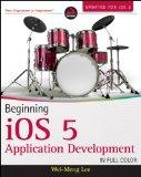 Beginning iOS 5 Application Development [Paperback] Wei-Meng Lee (Author)