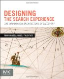Designing the Search Experience: The Information Architecture of Discovery [Paperback]