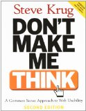 Don't Make Me Think: A Common Sense Approach to Web Usability, 2nd Edition [Paperback]