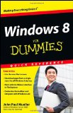Windows 8 For Dummies Quick Reference (For Dummies (Computer/Tech)) [Paperback]