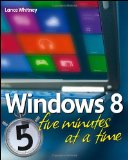 Windows 8 Five Minutes at a Time [Paperback]