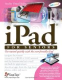iPad for Seniors: Get Started Quickly with the User Friendly iPad (Computer Books for Seniors series) [Paperback]